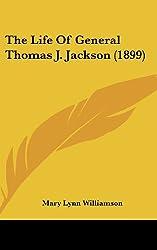The Life of General Thomas J. Jackson (1899)