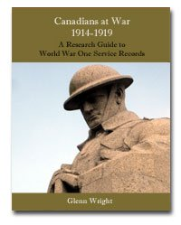 Canadians at War 1914-1919, A Research Guide to World War One Service Records