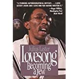 Lovesong: Becoming a Jew by Julius Lester (1991-10-04)
