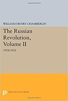 Book The Russian Revolution, Volume II: 1918-1921: From the Civil War to the Consolidation of Power (Princeton Legacy Library)