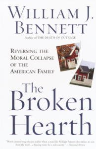 The Broken Hearth: Reversing the Moral Collapse of the American Family by [Bennett, William J.]