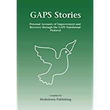 GAPS Stories: Personal Accounts of Improvement and Recovery Through the GAPS Nutritional Protocol