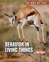 Behavior in Living Things (The Web of Life)