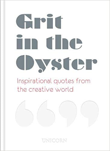 Grit in the Oyster: Inspirational Quotes from the Creative ...