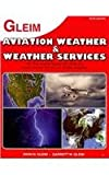 Aviation Weather and Weather Services, Irvin N. Gleim, Garrett W. Gleim, 158194845X