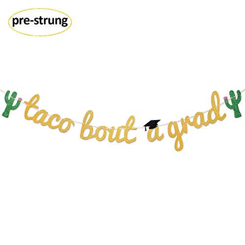Taco Bout a Grad Gold Glitter Banner Sign Garland Pre-strung for Fiesta Co-ed Graduation/Grad Party Supplies Decorations]()