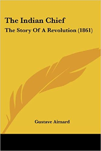 The Indian Chief: The Story Of A Revolution (1861)