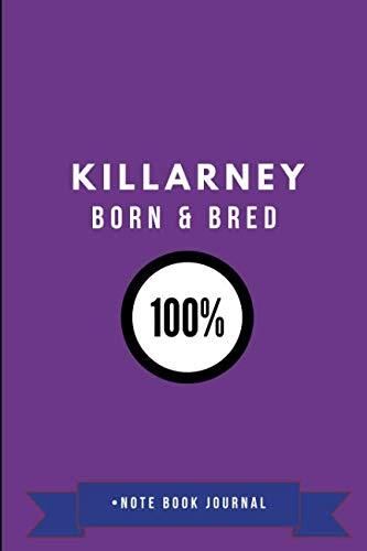 Killarney Born & Bred 100% • Note Book Journal ()