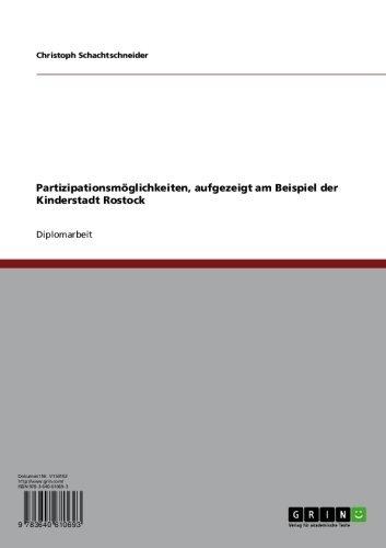 Partizipationsmöglichkeiten, aufgezeigt am Beispiel der Kinderstadt Rostock (German Edition) Pdf