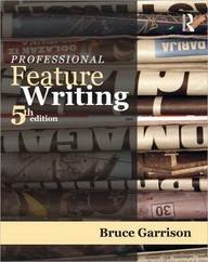 Professional Feature Writing 5th Ed.