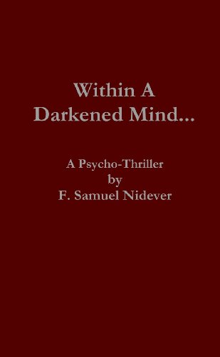 Book: Within a Darkened Mind by F. Samuel Nidever