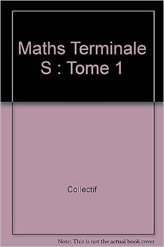 Télécharger en ligne Maths Terminale S : Tome 1 pdf ebook