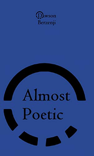 Almost Poetic: Go mad or write mad poetry (English Edition)