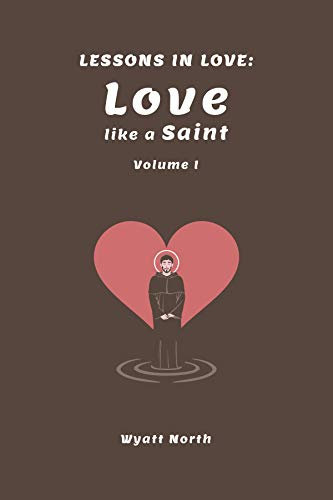 Lessons in Love: Love like a Saint