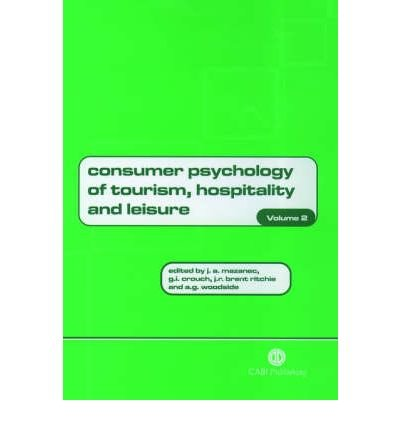 [(Consumer Psychology of Tourism, Hospitality and Leisure: v. 2 )] [Author: Arch G. Woodside] [Sep-2001] PDF