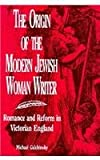 The Origin of the Modern Jewish Woman Writer, Michael Galchinsky, 0814326137