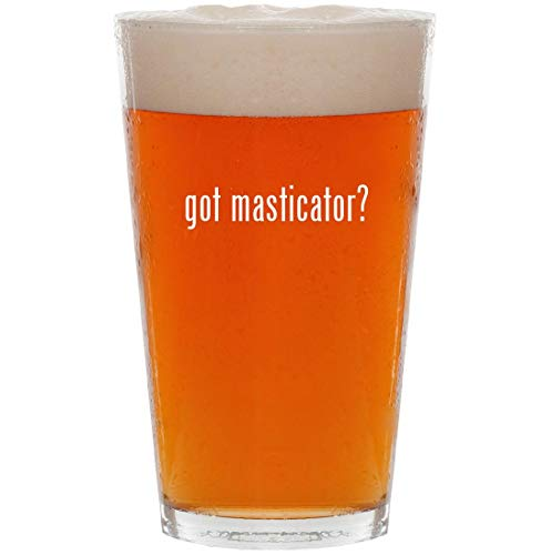 got masticator? - 16oz Pint Beer Glass
