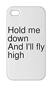 Hold me down And I'll fly high Iphone 5-5s plastic case