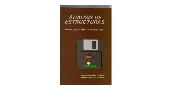 Analisis De Estructuras. Precio En Dolares: D. Ramón Argüelles Álvarez / D. Ramón Argüelles Bustillo, 1 TOMO: Amazon.com: Books