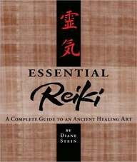 Essential Reiki A Complete Guide To An Ancient Healing Art