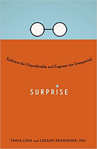 Surprise: Embrace the Unpredictable and Engineer the Unexpected