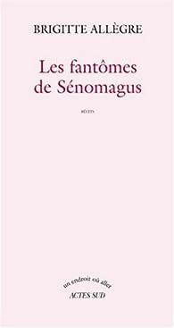 Les fantômes de Sénomagus par Brigitte Allègre