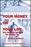 Your Money or Your Life, Sheldon Richman, 0964044781