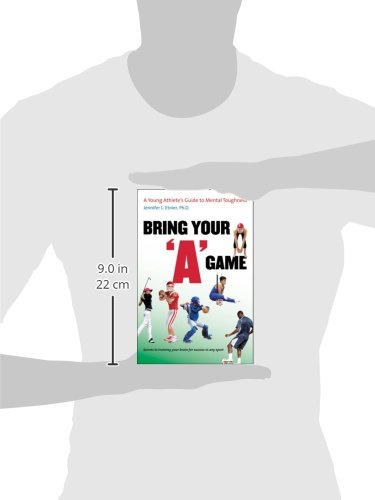 Bring Your ''A'' Game: A Young Athlete's Guide to Mental Toughness