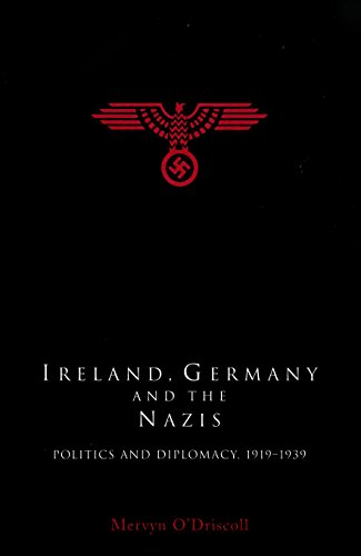 Download for free Ireland, Germany and the Nazis: Politics and diplomacy, 1919–1939