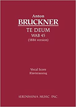 ??FB2?? Te Deum, WAB 45 (1886 Version): Vocal Score (Latin Edition). science charging value sharing compare Chile serie today