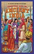 Everyday Life in Ancient India (Jr. Graphic Ancient Civilizations)