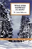 What Ever Happened to Hope?, McKeever, James, 0866941150