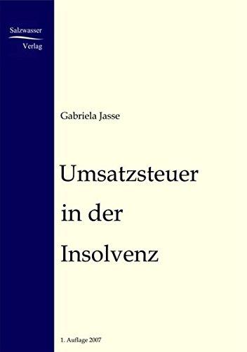 Umsatzsteuer in der Insolvenz: 2. Auflage 2011