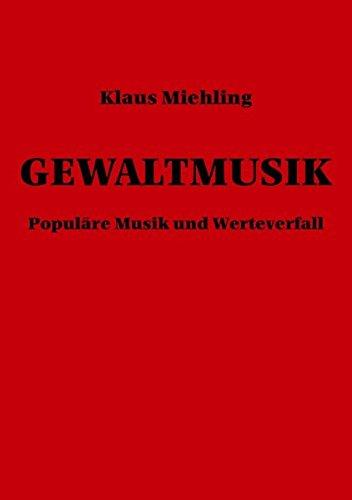 Gewaltmusik: Populäre Musik und Werteverfal