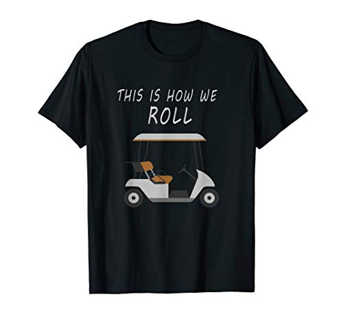 This Is How We Roll Fun Humor Golf Shirt ()