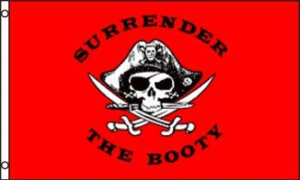 Surrender the Booty Flag - Beautiful Double-stitched 100% Polyester w/Brass Grommets 3' x 5'
