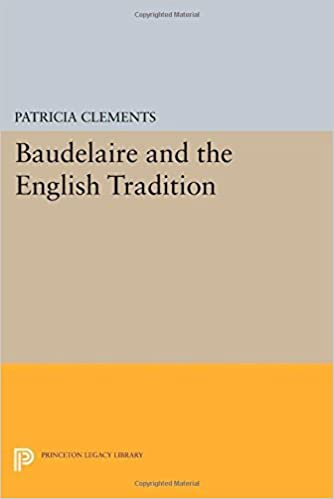 Book Baudelaire and the English Tradition (Princeton Legacy Library) by Patricia Clements (2014-07-14)