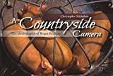 img - for Christopher P. Nicholson: A Countryside Camera : The Photography of Roger Redfern (Paperback); 2015 Edition book / textbook / text book