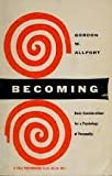 Becoming : Basic Considerations for a Psychology of Personality, Allport, Gordon W., 0300002645