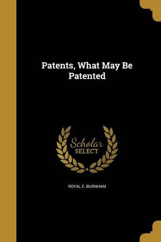 Download Patents, What May Be Patented pdf