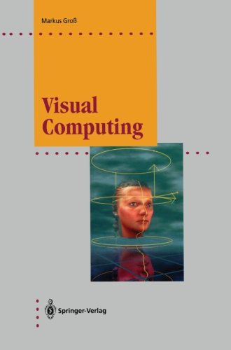 Visual Computing: The Integration of Computer Graphics, Visual Perception and Imaging (Computer Graphics: Systems and Ap