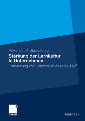 Stärkung der Lernkultur in Unternehmen: Entdeckung von Potenzialen des PMBOK® (German Edition) Taschenbuch – 27. Februar 2012 Alexander V. Steckelberg Gabler Verlag 3834927341 BUS063000