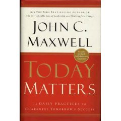 Download Today Matters: 12 Daily Practices to Guarantee Tomorrow's Success pdf epub