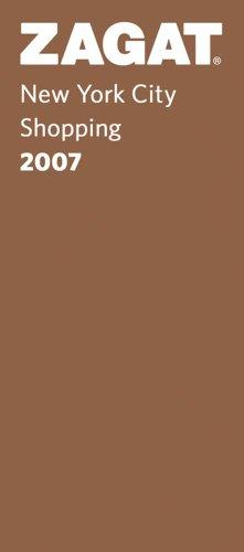 Zagat 2007 New York City Shopping (Zagatsurvey)