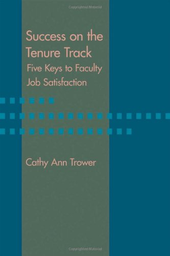 Success on the Tenure Track: Five Keys to Faculty Job Satisfaction