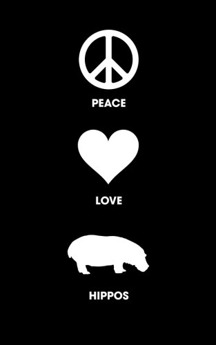 Download Peace Love Hippos - Lined Journal: 120 Page, 5x8, Notebook Hippopotamus Gifts PDF