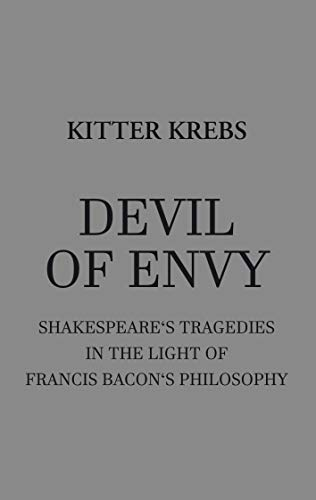 - Devil of Envy: Shakespeare's tragedies in the light of Francis Bacon's philosophy