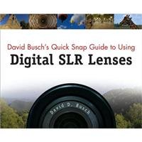 David Busch's Quick Snap Guide to Using Digital SLR Lenses Softcover Book by David Busch, 192 Pages, - Camera Illustration Lens