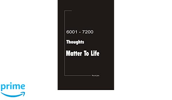 6001 - 7200 Thoughts Matter To Life