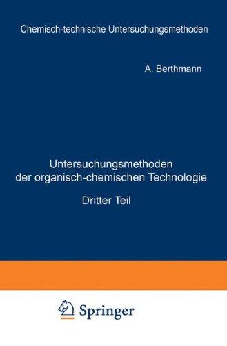 Untersuchungsmethoden der organisch-chemischen Technologie: Dritter Teil (Chemisch-technische Untersuchungsmethoden) (German Edition)